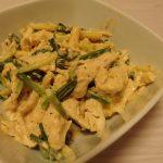 行者にんにくとささみのごま味噌マヨ和え・ちぢみ雪菜と揚げの海苔バター醤油卵とじ